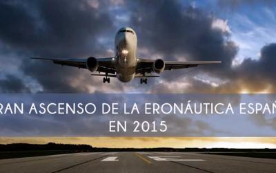 El Gran Ascenso de la Aeronáutica Española en 2015